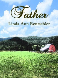 Amazon.com: Father eBook: Linda Ann Rentschler: Kindle Store